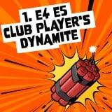 1 e4 e5 Club Player's Dynamite