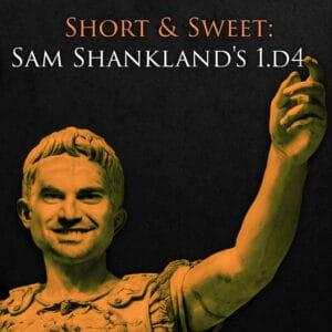 Sam Shankland's 1.d4 - Part 3