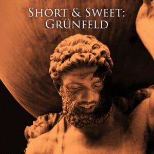 Short and Sweet: Grünfeld