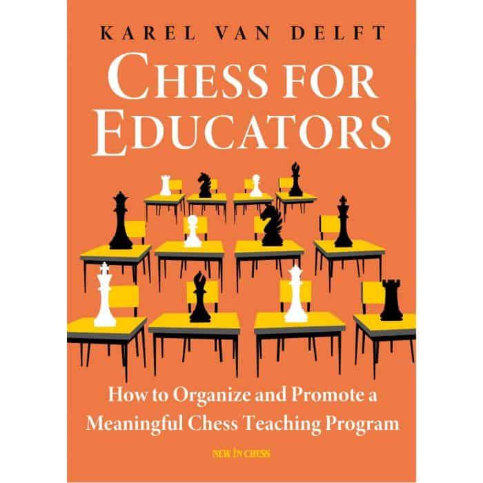 Chess for Educators by Karel van Delft