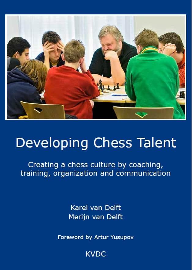Karel van Delft: Developing Chess Talent