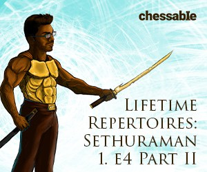 chessable_lifetime_sethuramans_1e4_pt2_300x250