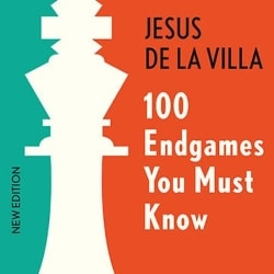 100 Endgames You Must Know by Jesus de la Villa