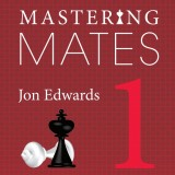 Image of Mastering Mates 1: 1,111 One-Move Mates