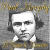 Paul Morphy - 25 Games to Memorise