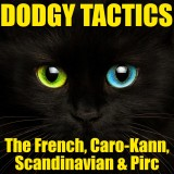 Dodgy's Tactics - French, Caro Kann, Scandinavian and Pirc - 1000 Puzzles!