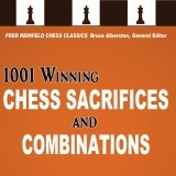 1001 Winning Chess Sacrifices and Combinations: 21st-Century Edition