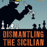 Image of Dismantling the Sicilian: A Complete Modern Repertoire for White