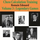 Chess Calculation Training 3: Legendary Games