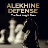 Alekhine Defense - The Dark Knight Rises
