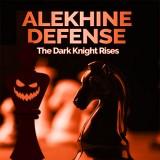 Alekhine Defense - The Dark Knight Rises