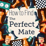 How to Find the Perfect Mate