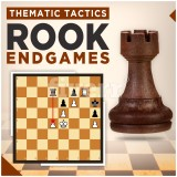 Thematic Tactics: Rook Endgames