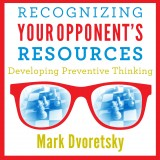 Image of Recognizing Your Opponent's Resources: Developing Preventive Thinking