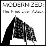 Modernized: The Fried Liver Attack!