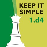 Keep it Simple: 1. d4