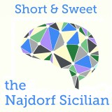 Short & Sweet: The Najdorf Sicilian