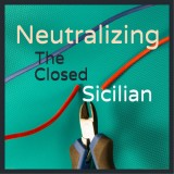 Neutralizing The Closed Sicilian