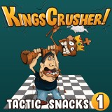 Kingscrusher's Tactic Snacks 1