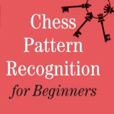Image of Chess Pattern Recognition for Beginners