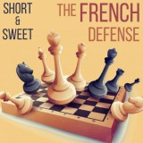 Short & Sweet: The French Defense