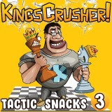 Kingscrusher's Tactic Snacks 3