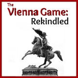 The Vienna Game: Rekindled