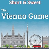 Short & Sweet: The Vienna Game