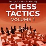 Daily Chess Training: Chess Tactics - Volume 1