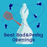 Beat Bad & Pesky Openings