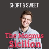 Image of Short & Sweet: The Magnus Sicilian