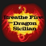 Breathe Fire: The Dragon Sicilian