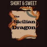 Short and Sweet: The Sicilian Dragon