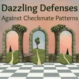 Dazzling Defenses against Checkmate Patterns