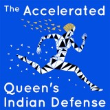 The Accelerated Queen's Indian Defense - a full repertoire against 1. d4, 1. c4 and 1. Nf3