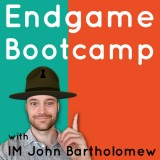 Endgame Bootcamp with John Bartholomew