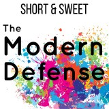 Short & Sweet - The Modern Defense
