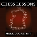Chess Lessons: Solving Problems & Avoiding Mistakes by Mark Dvoretsky