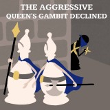The Aggressive Queens Gambit Declined