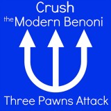 Crush the Modern Benoni: Three Pawns Attack
