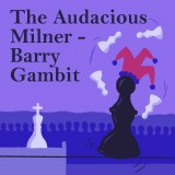 The Audacious Milner-Barry Gambit