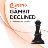 Queen's Gambit Declined: A Grandmaster Explains