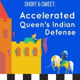 Short & Sweet: Accelerated Queen's Indian Defense