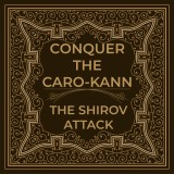 Conquer the Caro-Kann: The Shirov Attack