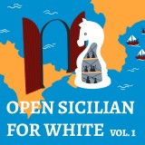 The Complete Open Sicilian for White - Vol. 1