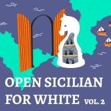 The Complete Open Sicilian for White - Vol. 2
