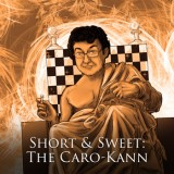 Short & Sweet: The Caro-Kann