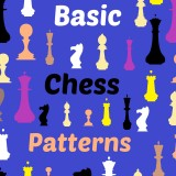 Basic Chess Patterns