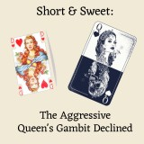 Short & Sweet: The Aggressive Queen's Gambit Declined