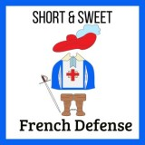 Short & Sweet: French Defense